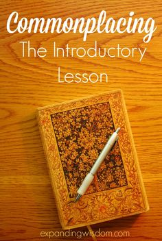 Commonplacing: The Introductory Lesson Expanding Wisdom Commonplace Book, Classical Education, Book Journal, Bullet Journal, Art Journals, Home Learning, Learning Spaces, Toddler Learning, Charlotte Mason