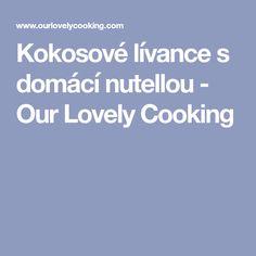 Kokosové lívance s domácí nutellou - Our Lovely Cooking Nutella