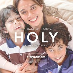 Who made my home a holy place to live? #ItWasMom