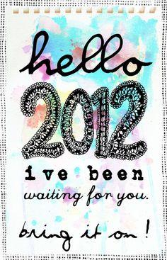 2012...bring it!