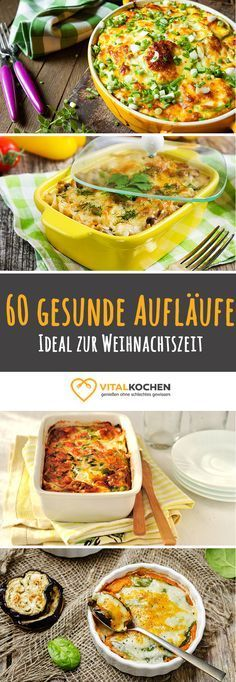 Über 60 gesunde Auflauf Rezepte die beim Abnehmen helfen. Passend zur Weihnachtszeit - vegetarisch, vegan oder mit Fleisch auf vitalkochen.de