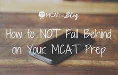 Plan from start to finish, make a little progress, and focus to get more done – read more at https://www.mcat.me/blog/how-to-not-fall-behind-on-your-mcat-prep