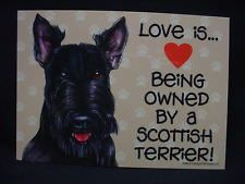 LOVE IS BEING OWNED BY A SCOTTISH TERRIER dog SIGN magnet SCOTTIE puppy SCOTTY