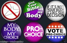 My Body My Choice, Pro Choice, Margaret Sanger, Choose Life, Custom Buttons, Slogan, Magnets, Pregnancy, Pregnancy Planning Resources