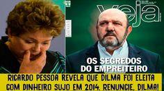 Ricardo Pessoa revela que Dilma foi eleita com dinheiro sujo em 2014. Re...  http://w500.blogspot.com.br/