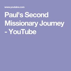 Paul's Second Missionary Journey - YouTube