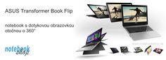 ASUS Transformer Book Flip - Notebooky s dotykovou obrazovkou otočnou o 360 stupňou. Režim notebook, tablet, stojan.