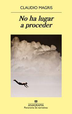 http://www.anagrama-ed.es/libro/panorama-de-narrativas/no-ha-lugar-a-proceder/9788433979483/PN_918 «Submarinos usados. Compro y vendo.» Con este anuncio, aparecido en el Piccolo Banditore el 26 de octubre de 1963, arranca la novela.