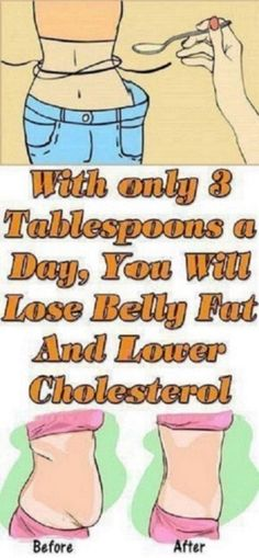 With Only 3 Tablespoons A Day, You Will Lose Belly Fat And Lower Cholesterol #WithOnly3TablespoonsADay,YouWillLoseBellyFatAndLowerCholesterol