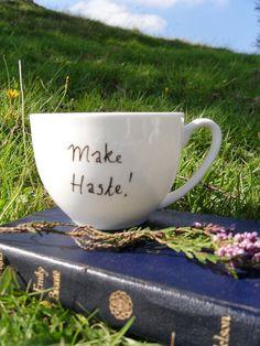 Make Haste - Pride and Prejudice teacup. $34.80, via Etsy.