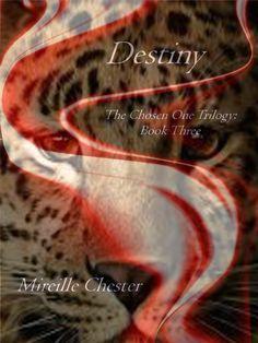 Destiny (The Chosen One Trilogy: book three) The Chosen One, Paranormal, Destiny, My Books, Romance, Fantasy, Writing, Movie Posters, Romances