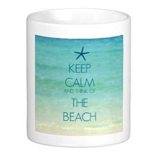 The perfect mug to give as a gift... to nurture the beach state of mind! Featured on CC:  http://www.completely-coastal.com/2014/12/coastal-kitchen-gifts.html