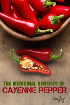 The Medicinal Benefits Of Cayenne Pepper