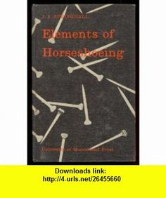Elements of Horseshoeing (9780702218279) John Springhall , ISBN-10: 0702218278  , ISBN-13: 978-0702218279 ,  , tutorials , pdf , ebook , torrent , downloads , rapidshare , filesonic , hotfile , megaupload , fileserve