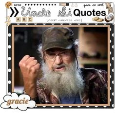 """""""Uncle Si QUOTES!"""" by totally-tipsy-girls ❤ liked on Polyvore"""