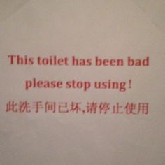 Use good toilets only