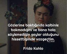 Frida sözleri | Resimli Güzel Sözler Writing Quotes, Book Quotes, Wisdom Quotes, Life Quotes, Frida Quotes, Fridah Kahlo, Poetry Books, Inspirational Books, Meaningful Words
