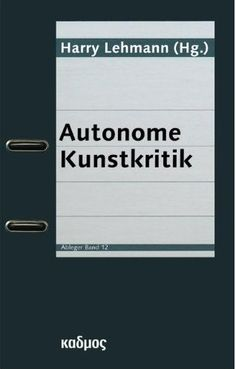 Cover_Harry Lehmann_Autonome Kunstkritik