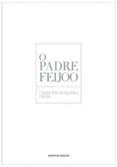 Catálogo de exposición. O Padre Feijoo. Cidadán libre da República Literaria Cards Against Humanity, Essayist, Museum, Father