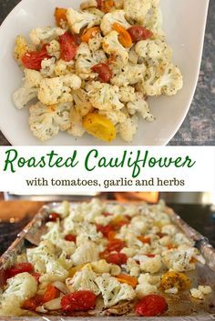 Inspired Veggie Sides! Roasted Cauliflower with Tomatoes, Garlic and Herbs