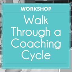Walk Through a Coaching Cycle Workshop  |  Ms. Houser