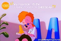 "1095. ""hey max look... it's the LEANING TOWER OF CHESSE-AH!!!"""