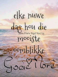 Good Morning Kisses, Good Morning Prayer, Good Morning Greetings, Good Morning Good Night, Best Quotes, Life Quotes, Afrikaanse Quotes, Goeie More, Christian Messages