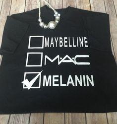 FREE SHIPPING!!!  Melanin Makeup Shirt; Melanin March; Custom Tees;Plus Size Fashion