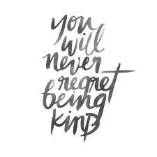 Image result for quotes and expect kindness be kind