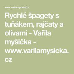 Rychlé špagety s tuňákem, rajčaty a olivami - Vařila myšička - www.varilamysicka.cz