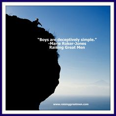 Boys are not as simple to raise as people think.