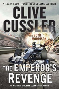 The Emperors Revenge by Clive Cussler - The new rip-roaring Oregon Files adventure from the grand master of adventure, Clive Cussler.
