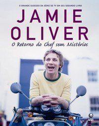 Jamie Oliver - O Retorno do Chef Sem Mistérios