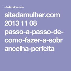 sitedamulher.com 2013 11 08 passo-a-passo-de-como-fazer-a-sobrancelha-perfeita