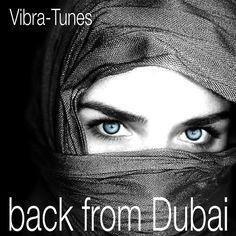 Vibra-Tunes - Back from Dubai | Spreaker