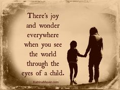 Seeing the world through the eyes of a child