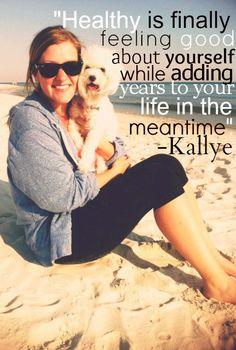 Inspiring words from Healthlete, Kallye Baggett.