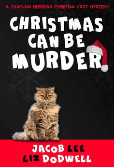 Christmas Can Be Murder: A Chaplain Merriman Christian Cozy Mystery (Chaplain Merriman Christian Cozy Mysteries Book 1) ($2.99 to Free) - Books