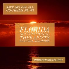 Florida Occupational Therapists Renewal Reminder - Save Off All CEU Courses Now! Education Information, Occupational Therapist, Continuing Education, Florida, Health, The Florida, Salud, Health Care, Occupational Therapy