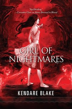 Girl of Nightmares by Kendare Blake, sequel to Anna, Dressed in Blood.