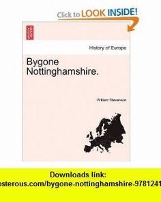 Bygone Nottinghamshire. (9781241127886) William Stevenson , ISBN-10: 1241127883  , ISBN-13: 978-1241127886 ,  , tutorials , pdf , ebook , torrent , downloads , rapidshare , filesonic , hotfile , megaupload , fileserve