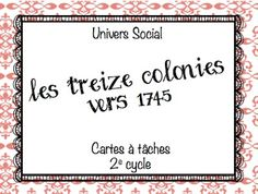 Les idées de Mme Roxane!: Les Treize Colonies British North America, 13 Colonies, French Class, Cycle, Future Classroom, Social Studies, Kids Learning, Homeschool, Projects To Try