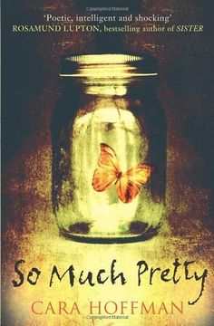 When a waitress disappears, everyone thinks she just ran away.  But as the mystery unravels we see things very sinister in the small town of  Haeden - Emma. So Much Pretty by Cara Hoffman