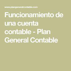 Funcionamiento de una cuenta contable - Plan General Contable