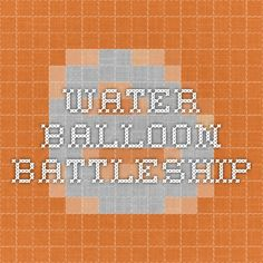 Water Balloon Battleship