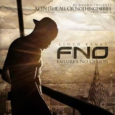 Here is the official artwork for Lloyd Bank's Failure's No Option mixtape. It is from DJ Drama's new All or Nothing series. Latest Music, New Music, Lloyd Banks, Halloween Traditions, Follow The Leader, Hip Hop Albums, Hip Hop And R&b, Music Magazines, Music Download