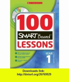 100 Smartboard Lessons for Year One (9780439945370) Alan Rodgers , ISBN-10: 0439945372  , ISBN-13: 978-0439945370 ,  , tutorials , pdf , ebook , torrent , downloads , rapidshare , filesonic , hotfile , megaupload , fileserve