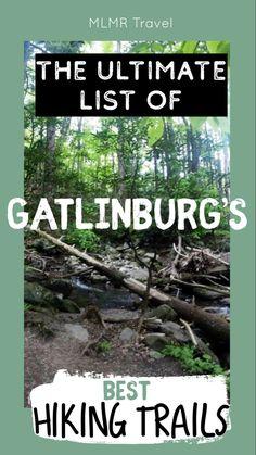 Best Hikes Near Gatlinburg - Great Smoky Mountains trails Smoky Mountain Trails, Smoky Mountains Hiking, Mountain Hiking, Great Smoky Mountains, Gatlinburg Trails, Gatlinburg Tennessee Cabins, Gatlinburg Vacation, Tennessee Hiking, Tennessee Vacation