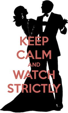 KEEP CALM AND WATCH STRICTLY - by JMK