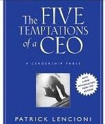 5 Temptations of a CEO by Patrick Lencioni - Life-changing for me. Simple message in story form.